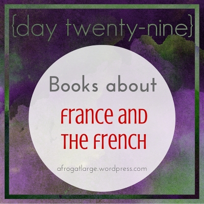 {day twenty-nine} Books about France and the French